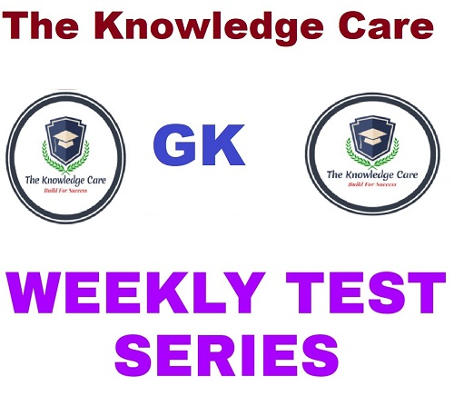 GK Weekly Test Series for Bihar Police, SSC, NTPC